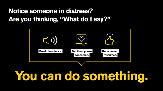 Notice someone in distress? You can do something.